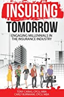 Insuring Tomorrow: Engaging Millennials in the Insurance Industry