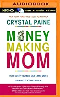 Money-Making Mom: How Every Woman Can Earn More and Make a Difference [並行輸入品]