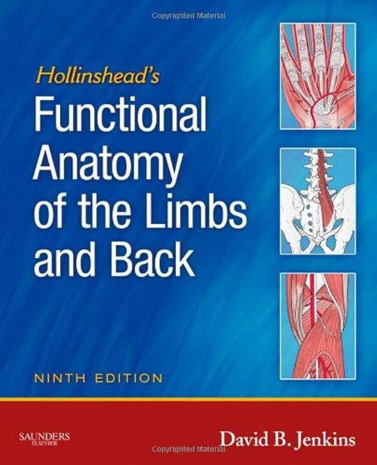 狂った有用反乱Hollinshead's Functional Anatomy of the Limbs and Back, 9e