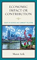 Economic Impact or Contribution: Essays on Business and Community Relations
