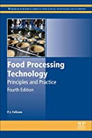 Food Processing Technology, Fourth Edition: Principles and Practice (Woodhead Publishing Series in Food Science, Technology and Nutrition)