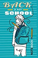 BACK 2 MY SCHOOL: Back to School Wide Ruled Lined Subject Journal for Boys and Girls