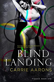 Blind Landing (Flipped Book 1) by [Aarons, Carrie]