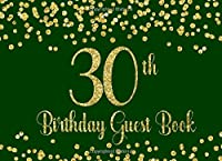 30th Birthday Guest Book: Green with Gold Glitter Birthday Party Guest Book for 30th Birthday Parties with Gift Log (Green with Gold Glitter Guest Books)