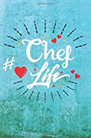 Chef Life: Best Gift Ideas Blank Line Notebook and Diary to Write. Best Gift for Everyone, Pages of Lined & Blank Paper