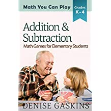 Addition & Subtraction: Math Games for Elementary Students: Volume 2
