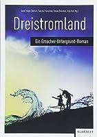 Dreistromland: Ein Emscher-Untergrund-Roman