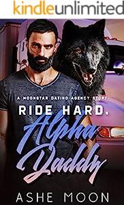 Ride Hard, Alpha Daddy: A Moonstar Dating Agency Novel (English Edition)