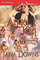 Angel Kin (His Guardian Angels - Siren Publishing Lovextreme Forever Manlove - Serialized)
