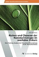 Risiken Und Chancen Der Nanotechnologie Im Medialen Diskurs