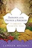 Sarann and the Prince of Angkor: A Cambodian Cinderella Story