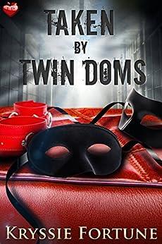 Taken by Twin Doms by [Fortune, Kryssie]