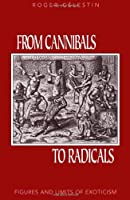 From Cannibals to Radicals: Figures and Limits of Exoticism