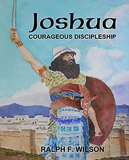 Joshua: Courageous Discipleship (JesusWalk Bible Study Series) by [Wilson, Ralph F.]
