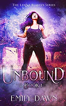 Unbound (The Lenna Blakely Series Book 1) by [Dawn, Emily]