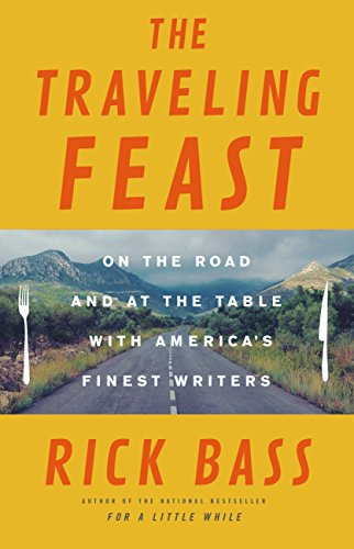 The Traveling Feast: On the Road and At the Table With America's Finest Writers (English Edition)