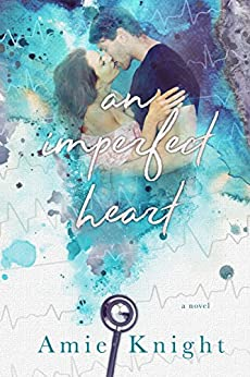 An Imperfect Heart (The Heart Series Book 3) by [Knight, Amie]