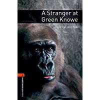 Oxford Bookworms Library: Level 2: A Stranger at Green Knowe700 Headwords (Oxford Bookworms Library. Stage 2, Human Interest)