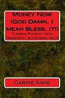 Money Now: God Damn, I Mean Bless, It!
