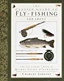The Classic Guide to Fly-Fishing for Trout: The Fly-Fisher's Book of Quarry, Tackle, & Techniques 画像