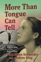 More Than Tongue Can Tell: The Story of Anea King and Her Mother Belle Mckee