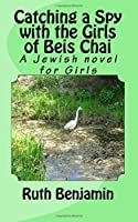 Catching a Spy With the Girls of Beis Chai: A Jewish Novel for Girls