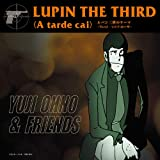 Lupin the Third (A tarde cai) <Vocal / ソニア・ローザ> [Analog]