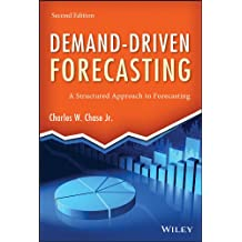 Demand-Driven Forecasting: A Structured Approach to Forecasting (Wiley and SAS Business Series)