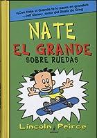 Nate el grande sobre ruedas / Big Nate on a Roll (Nate el grande / Big Nate)