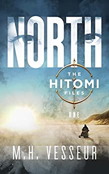 North (The Hitomi Files Book 1) by [Vesseur, M.H.]