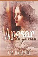 Apesar da Guerra: Um romance de época que se passa no Brasil.