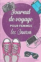 Journal de Voyage Pour Femmes Samoa: 6x9 Carnet de voyage I Journal de voyage avec instructions, Checklists et Bucketlists, cadeau parfait pour votre séjour aux Samoa et pour chaque voyageur.