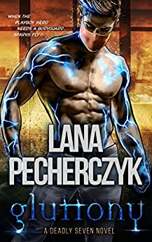 Gluttony: A Genetically Modified, Fated Mate Romance (The Deadly Seven Book 5) by [Pecherczyk, Lana]