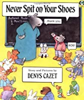 Never Spit on Your Shoes (Orchard Paperbacks)