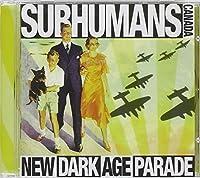 New Dark Age Parade by Subhumans (2013-05-03)