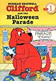 Clifford and the Halloween Parade: Level 1 (Hello Reader! Level 1)