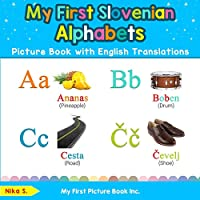 My First Slovenian Alphabets Picture Book with English Translations: Bilingual Early Learning & Easy Teaching Slovenian Books for Kids (Teach & Learn Basic Slovenian words for Children)