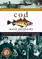 Cod: A Biography of the Fish that Changed the World【洋書】 [並行輸入品]