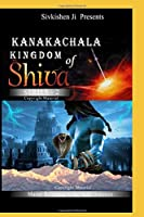 Kanakachala: Kingdom of Shiva Series-2