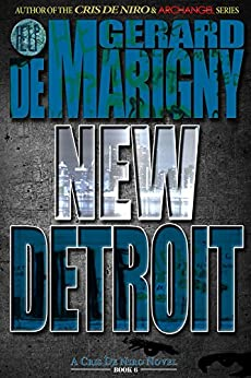 New Detroit (Cris De Niro, Book 6) by [de Marigny, Gerard]