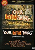 Our Latin Thing / Nuestra Cosa