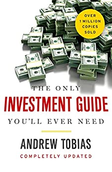 [Tobias, Andrew]のThe Only Investment Guide You'll Ever Need (English Edition)