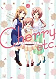 Cherry etc. 荒井チェリー傑作集 上 (まんがタイムKRコミックス)