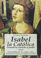 Isabel La Catolica/ Isabel the Catholic: Grandeza, Caracter Y Poder
