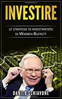 Investire: Le strategie di investimento di Warren Buffett