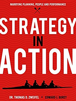 Strategy-In-Action: Marrying Planning, People and Performance (The Global Leader Series Book 4) by [Zweifel, Thomas D., Borey, Edward J.]