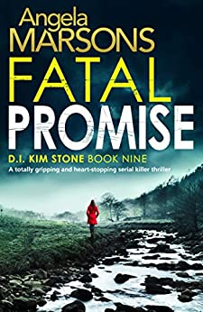 Fatal Promise: A totally gripping and heart-stopping serial killer thriller (Detective Kim Stone Crime Thriller Book 9) by [Marsons, Angela]