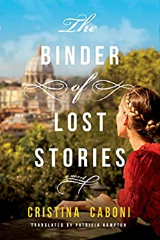 The Binder of Lost Stories: A Novel by [Caboni, Cristina]