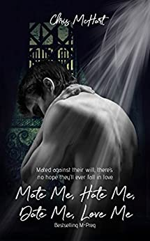 Mate Me, Hate Me, Date Me, Love Me (Unexpected Book 3) by [McHart, Chris]