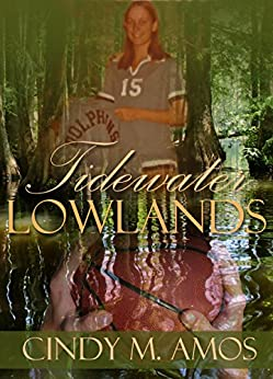 Tidewater Lowlands: A coastal basketball heritage transcends the low-lying swamp by [Amos, Cindy M.]